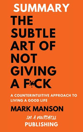 Summary: The Subtle Art Of Not Giving a F*** by Mark Manson - cover