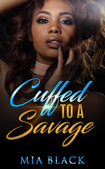 Cuffed To A Savage - Loving a Savage #1 - cover