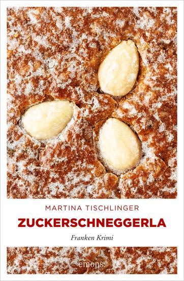 Zuckerschneggerla - Franken Krimi - cover