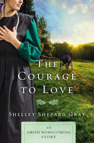 The Courage to Love - An Amish Homecoming Story - cover