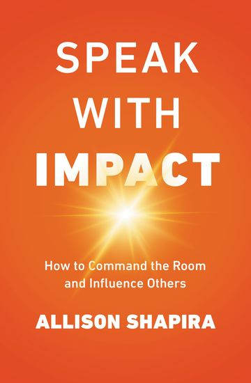 Speak with Impact - How to Command the Room and Influence Others - cover
