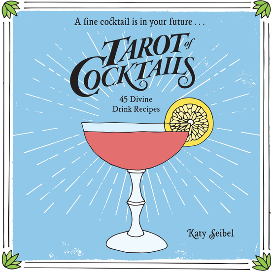 Tarot of Cocktails - 45 Divine Drink Recipes - cover