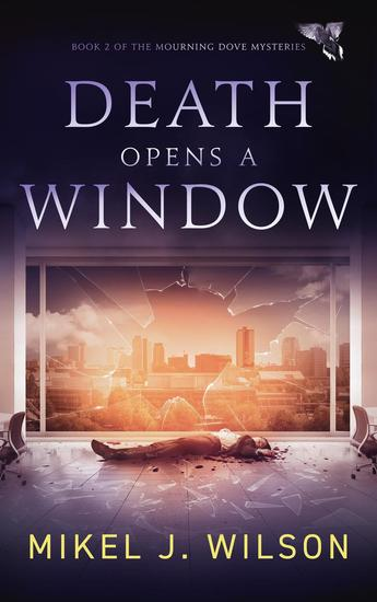 Death Opens a Window - Mourning Dove Mysteries #2 - cover