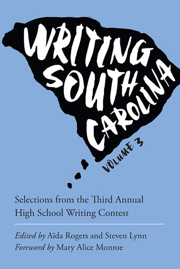 Writing South Carolina Volume 3 - Selections from the Third Annual High School Writing Contest - cover