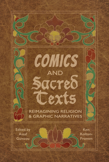 Comics and Sacred Texts - Reimagining Religion and Graphic Narratives - cover