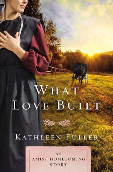 What Love Built - An Amish Homecoming Story - cover