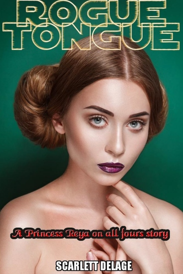 Rogue Tongue - A Princess Reya On All Fours Story - cover