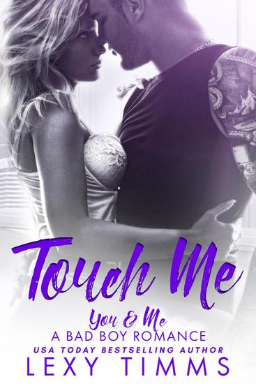 Touch Me - You & Me - A Bad Boy Romance #2 - cover