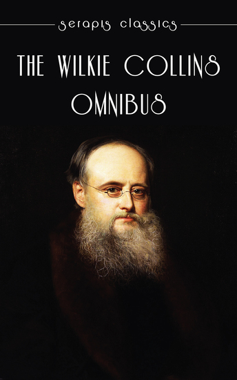 The Wilkie Collins Omnibus - cover