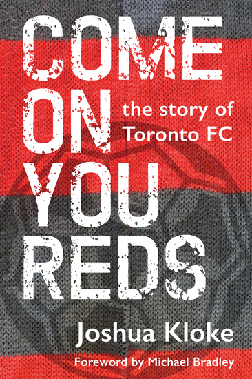 Come on You Reds - The Story of Toronto FC - cover