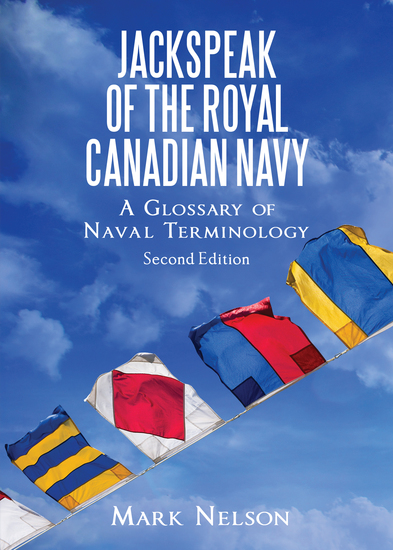 Jackspeak of the Royal Canadian Navy - A Glossary of Naval Terminology - cover