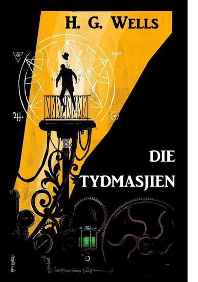 Die Tydmasjien - The Time Machine Afrikaans edition - cover