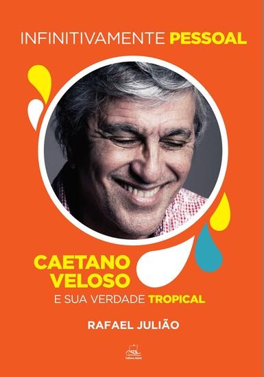 Infinitamente Pessoal - Caetano Veloso e sua verdade tropical - cover