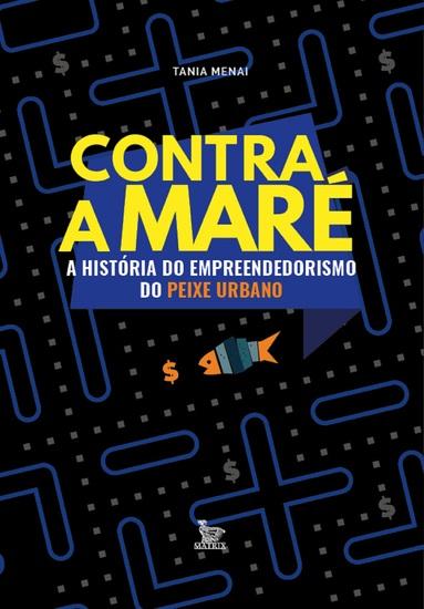 Contra a maré - a história do empreendedorismo do Peixe Urbano - cover