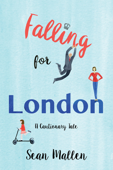 Falling for London - A Cautionary Tale - cover
