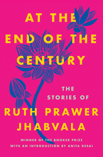 At the End of the Century - The Stories of Ruth Prawer Jhabvala - cover