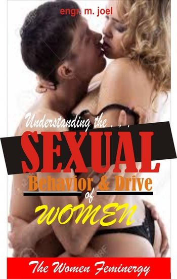 Understanding the Sexual Behavior and Drive of Women - The Women Feminergy - cover