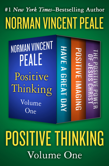 Positive Thinking Volume One - Have a Great Day Positive Imaging and The Positive Power of Jesus Christ - cover