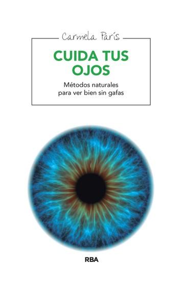 Cuida tus ojos - Métodos naturales para ver sin gafas - cover