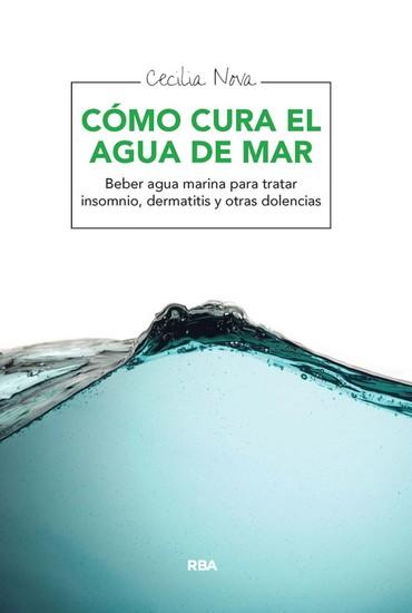 Cómo cura el agua de mar - Beber agua marina para tratar insomnio dermatitis y otras dolencias - cover