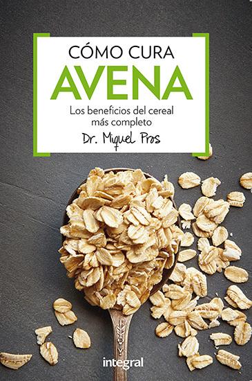 Cómo cura la avena - Los beneficios del cereal más completo - cover
