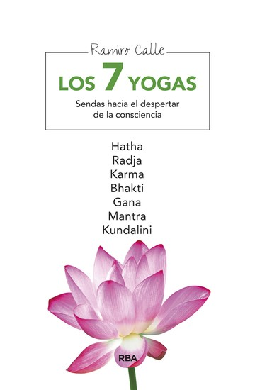 Los 7 yogas - Sendas hacia el despertar de la consciencia Hatha Radja Karma Bhakti Gana Mantra y Kundalini - cover