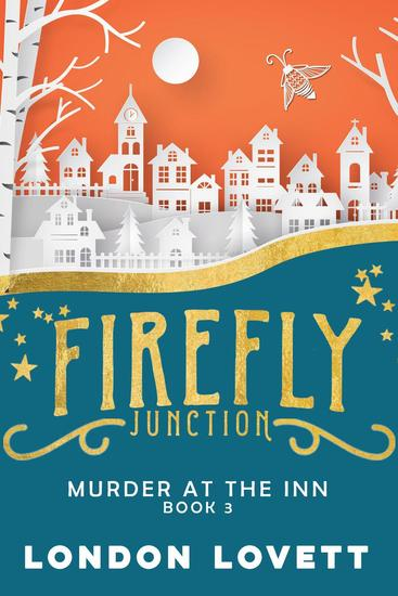 Murder at the Inn - Firefly Junction Cozy Mystery #3 - cover