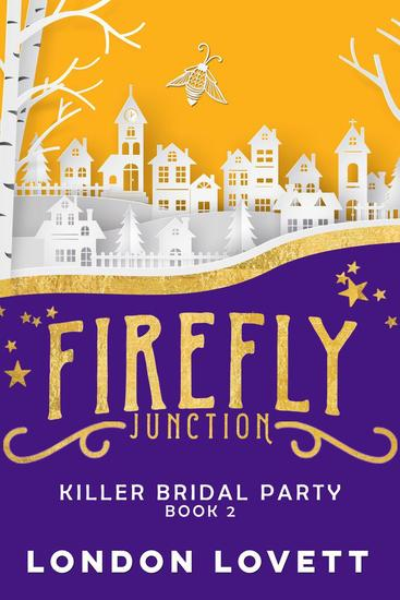 Killer Bridal Party - Firefly Junction Cozy Mystery #2 - cover