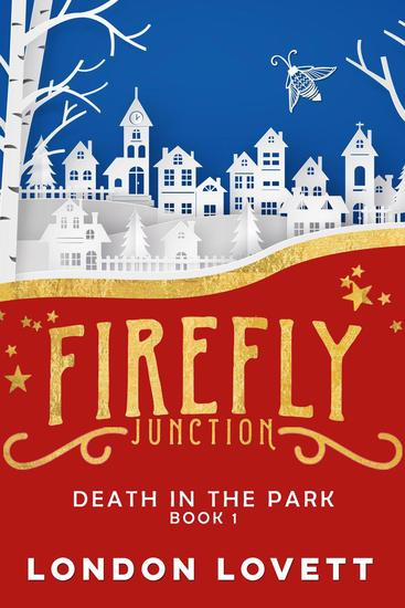 Death in the Park - Firefly Junction Cozy Mystery #1 - cover