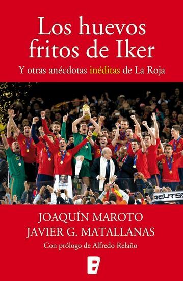 Los huevos fritos de Iker Y otras anécdotas inéditas de La Roja - cover