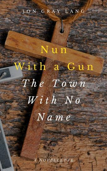 Nun With a Gun: The Town With No Name - cover