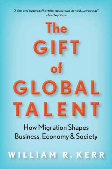 The Gift of Global Talent - How Migration Shapes Business Economy & Society - cover