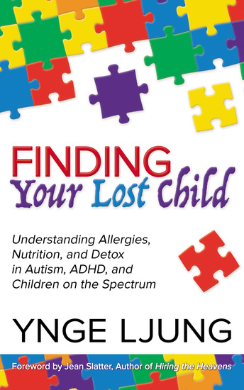 Finding Your Lost Child - Understanding Allergies Nutrition and Detox in Autism and Children on the Spectrum - cover