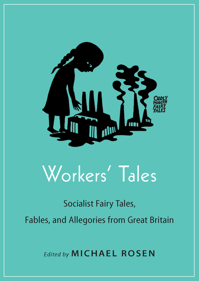 Workers' Tales - Socialist Fairy Tales Fables and Allegories from Great Britain - cover