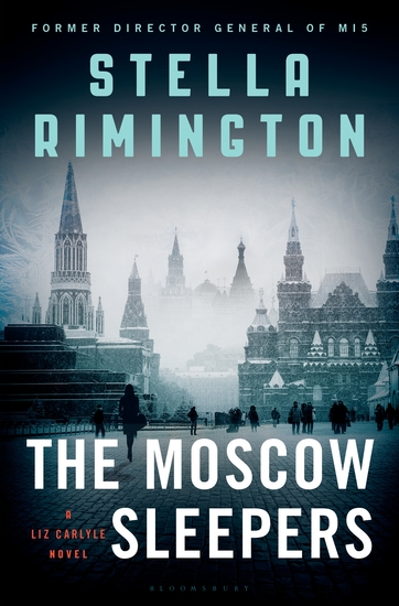 The Moscow Sleepers - A Liz Carlyle Thriller - cover