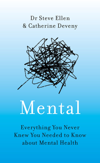 Mental - Everything You Never Knew You Needed to Know about Mental Health - cover