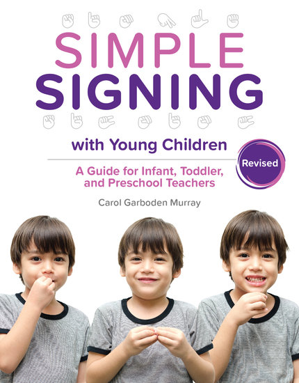 Simple Signing with Young Children Revised - A Guide for Infant Toddler and Preschool Teachers rev ed - cover