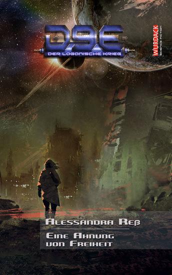 D9E - Der Loganische Krieg 6 - Eine Ahnung von Freiheit - cover