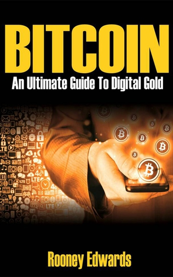 Bitcoin - An Ultimate Guide to Digital Gold - cover
