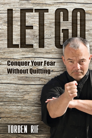 Let Go - Conquer Your Fear Without Quitting - cover