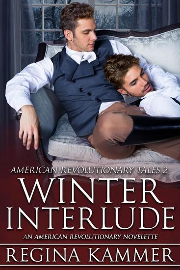 Winter Interlude: An American Revolutionary Novelette - American Revolutionary Tales #2 - cover