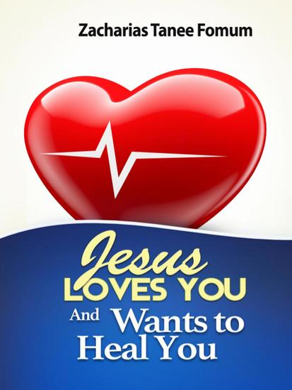 Jesus Loves You And Wants To Heal You - Evangelism #4 - cover