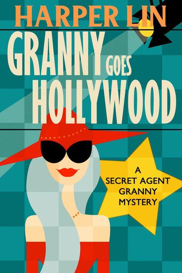 Granny Goes Hollywood - Secret Agent Granny #5 - cover