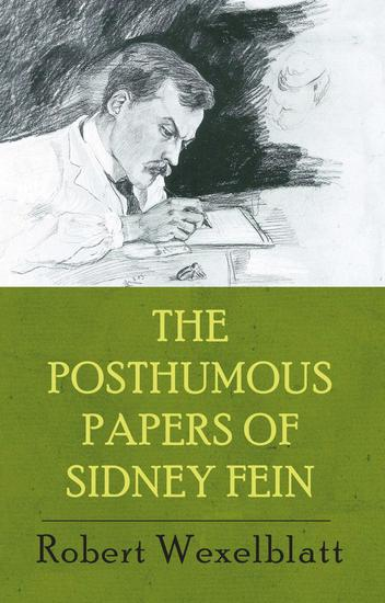 The Posthumous Papers of Sidney Fein - cover