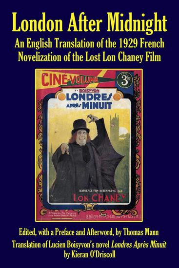 London After Midnight: An English Translation of the 1929 French Novelization of the Lost Lon Chaney Film - cover