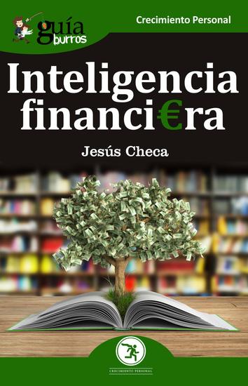 GuíaBurros: Inteligencia financiera - El dinero no se gasta se utiliza - cover