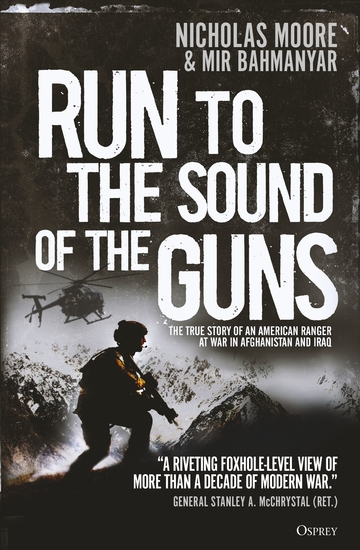 Run to the Sound of the Guns - The True Story of an American Ranger at War in Afghanistan and Iraq - cover
