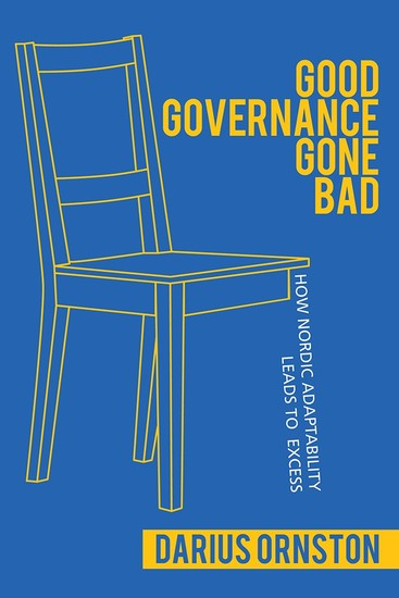 Good Governance Gone Bad - How Nordic Adaptability Leads to Excess - cover