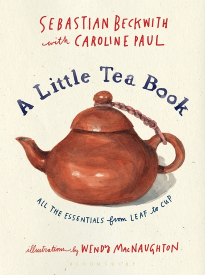 A Little Tea Book - All the Essentials from Leaf to Cup - cover