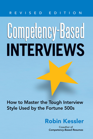Competency-Based Interviews Revised Edition - How to Master the Tough Interview Style Used by the Fortune 500s - cover